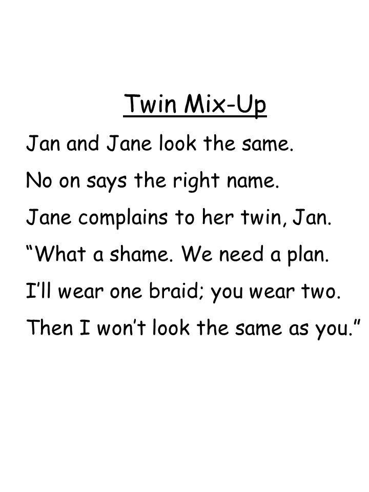 Twin Mix-Up Jan and Jane look the same. No on says the right name.