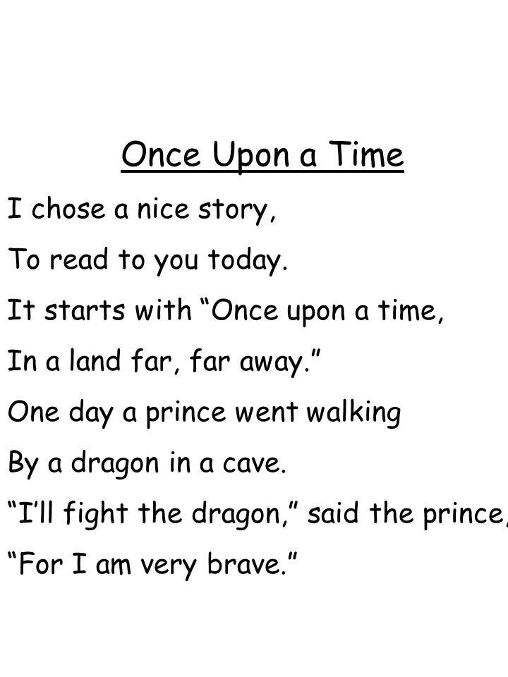 Once Upon a Time I chose a nice story, To read to you today.