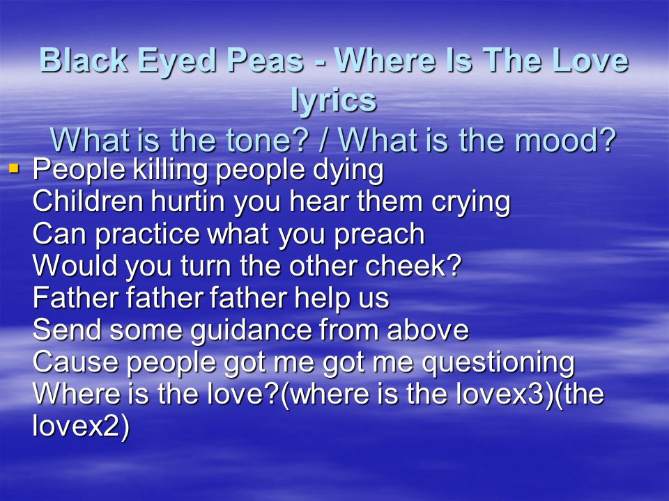Black Eyed Peas - Where Is The Love lyrics What is the tone