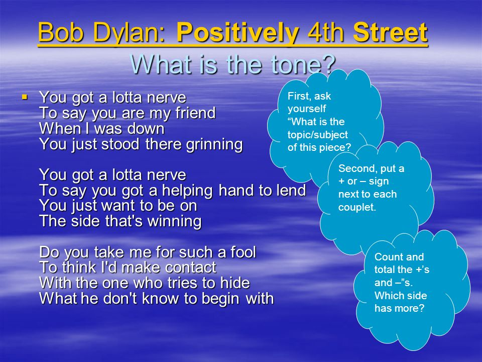 Bob Dylan: Positively 4th Street What is the tone
