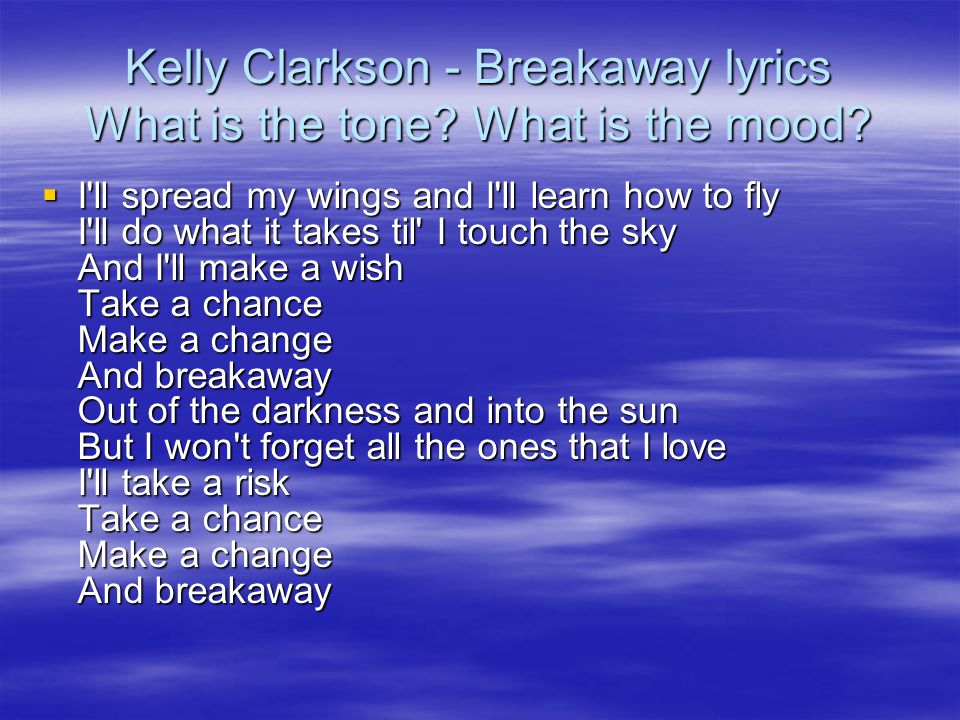 Kelly Clarkson - Breakaway lyrics What is the tone What is the mood