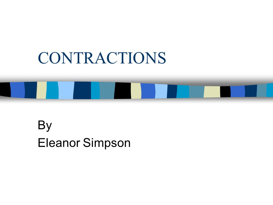 CONTRACTIONS By Eleanor Simpson