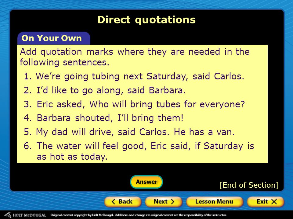 Direct quotations On Your Own. Add quotation marks where they are needed in the following sentences.