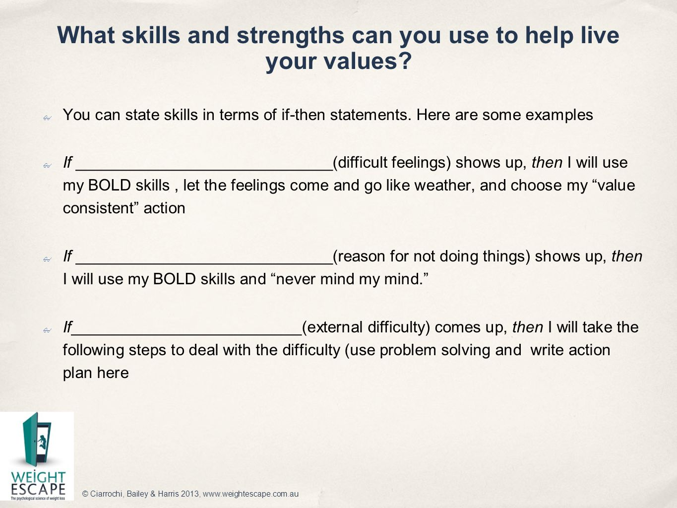 What skills and strengths can you use to help live your values