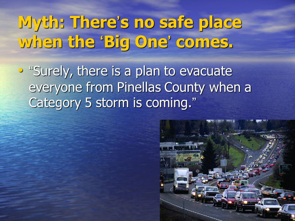 Myth: There's no safe place when the 'Big One' comes.