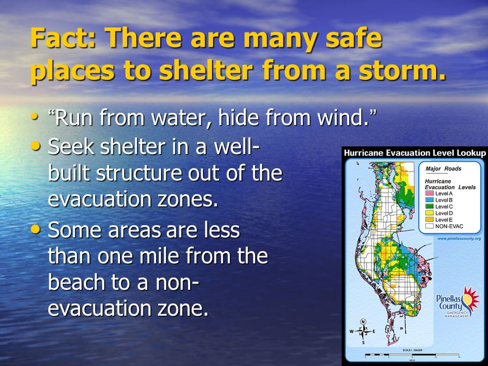 Fact: There are many safe places to shelter from a storm.