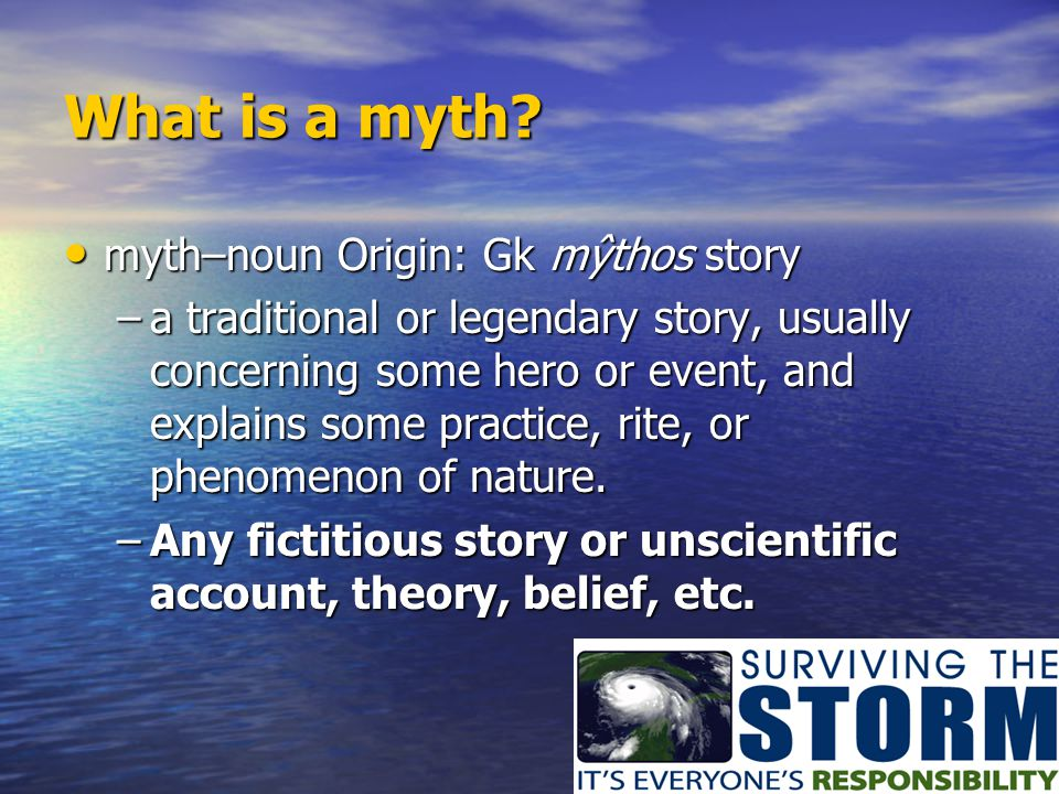 What is a myth myth–noun Origin: Gk mŷthos story