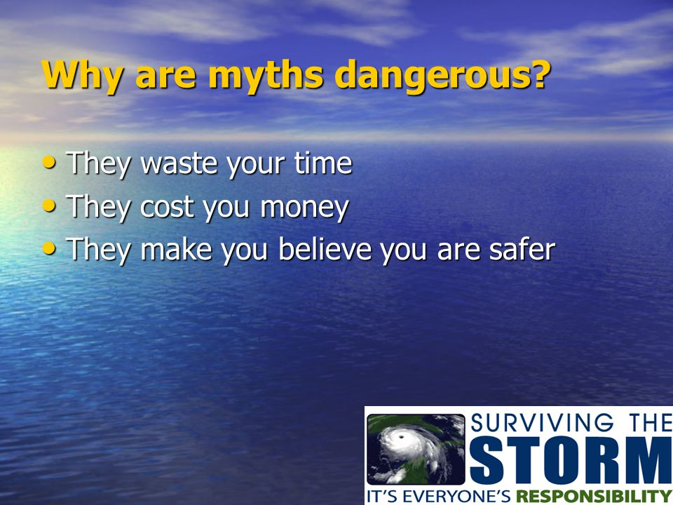 Why are myths dangerous