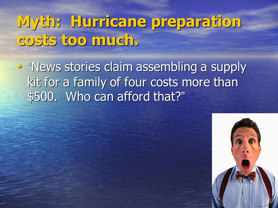 Myth: Hurricane preparation costs too much.