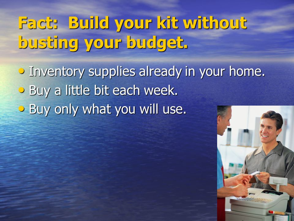 Fact: Build your kit without busting your budget.