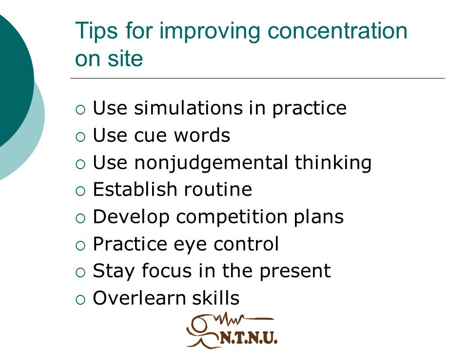 Tips for improving concentration on site