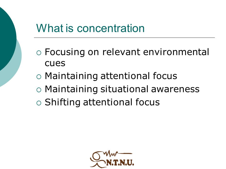 What is concentration Focusing on relevant environmental cues