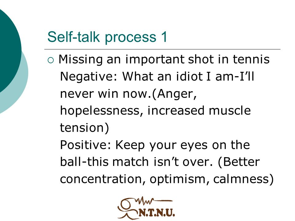 Self-talk process 1 Missing an important shot in tennis