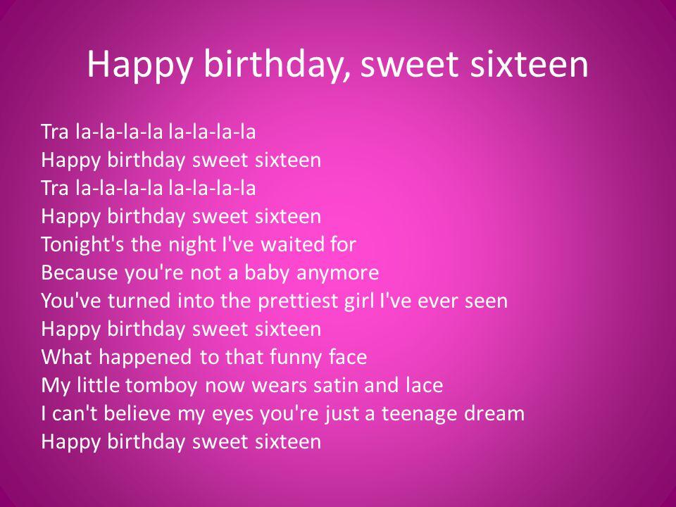 Happy birthday, sweet sixteen