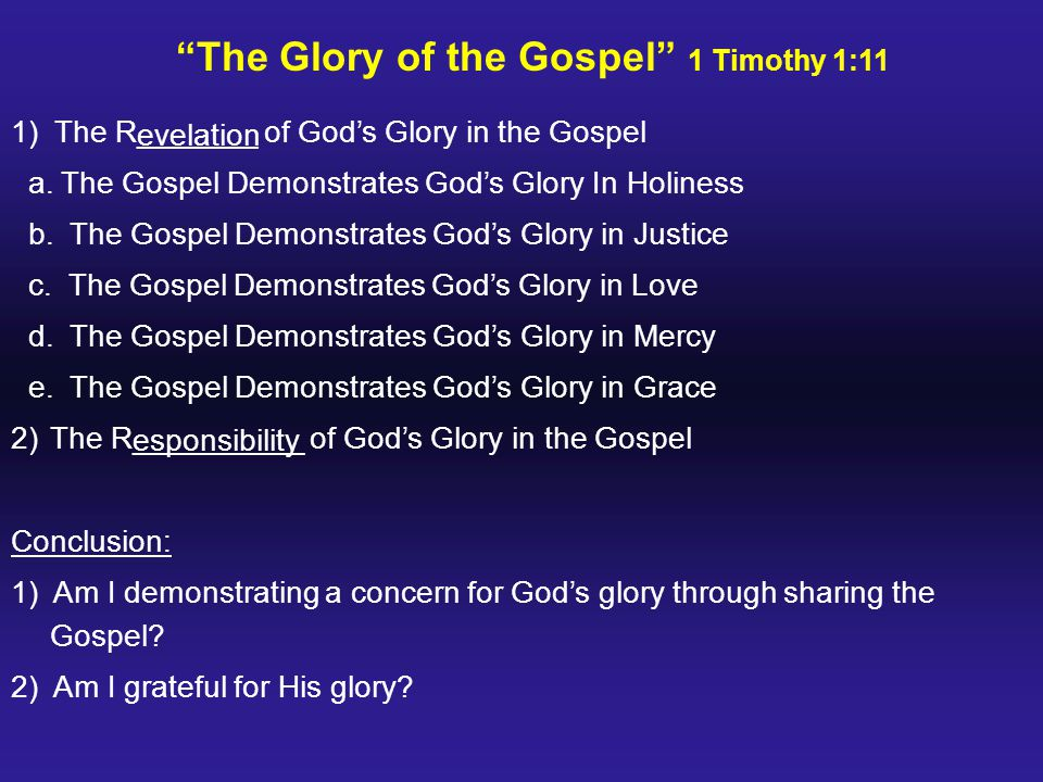 The Glory of the Gospel 1 Timothy 1:11