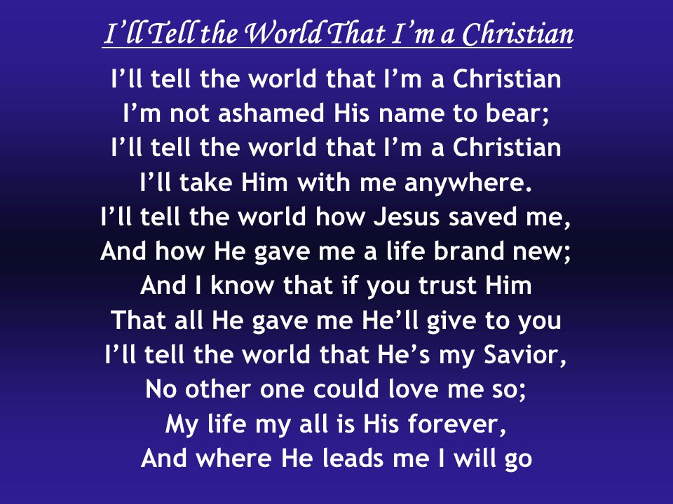 I'll Tell the World That I'm a Christian