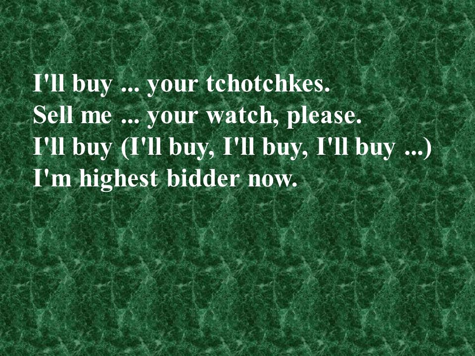 I ll buy ... your tchotchkes.