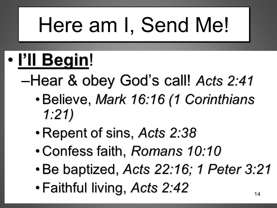 Here am I, Send Me! I'll Begin! Hear & obey God's call! Acts 2:41