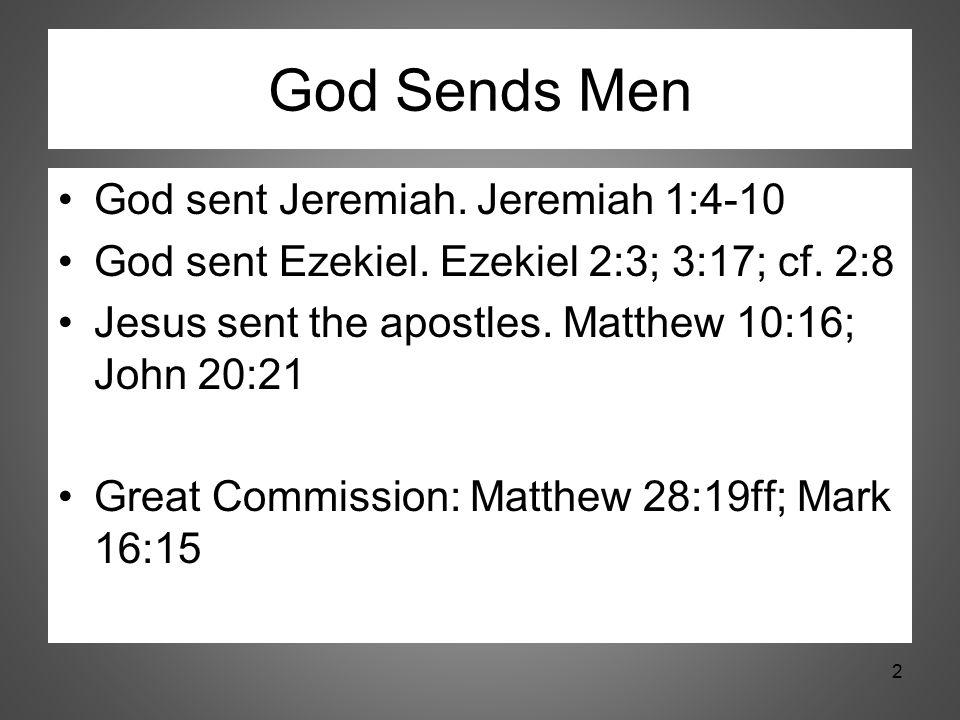 God Sends Men God sent Jeremiah. Jeremiah 1:4-10