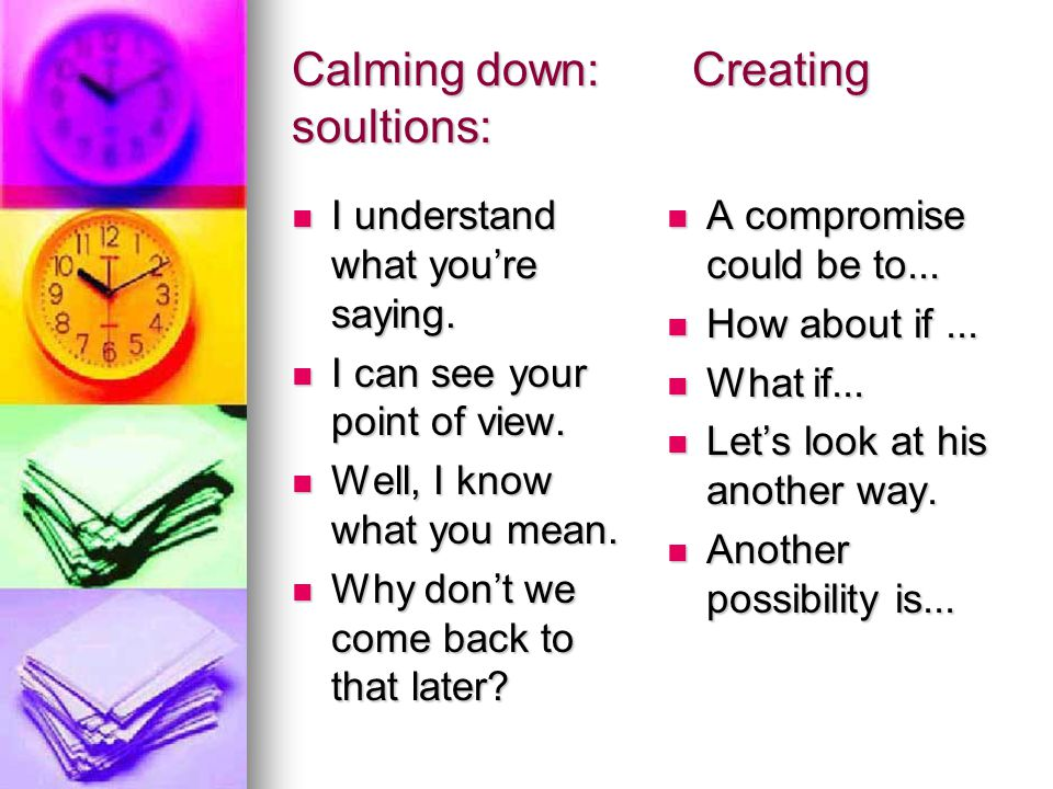 Calming down: Creating soultions: