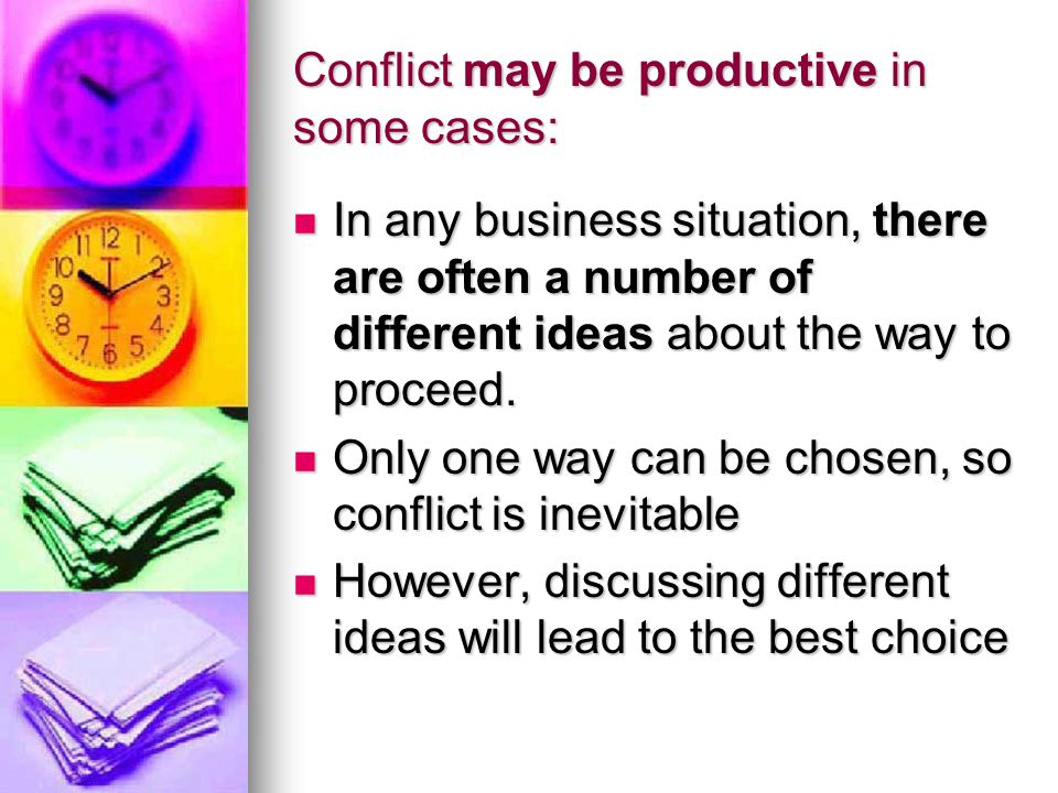 Conflict may be productive in some cases: