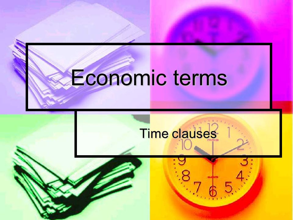 Economic terms Time clauses