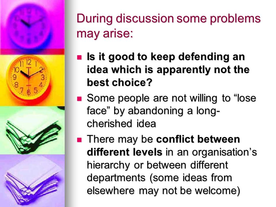 During discussion some problems may arise: