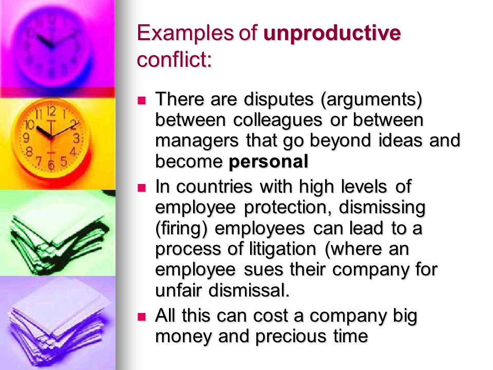 Examples of unproductive conflict:
