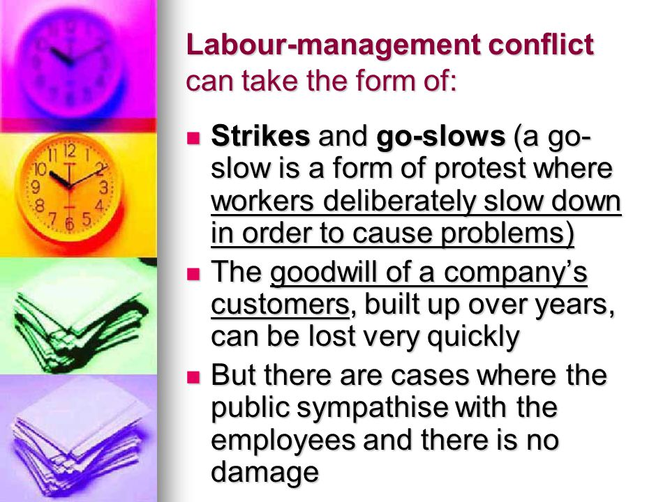 Labour-management conflict can take the form of: