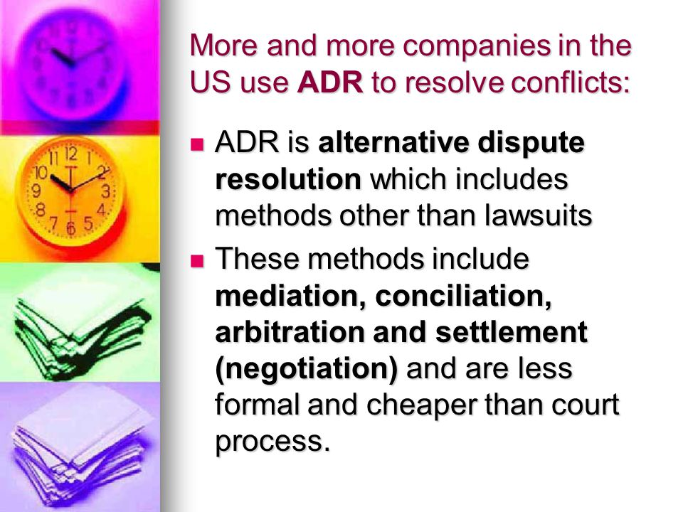 More and more companies in the US use ADR to resolve conflicts: