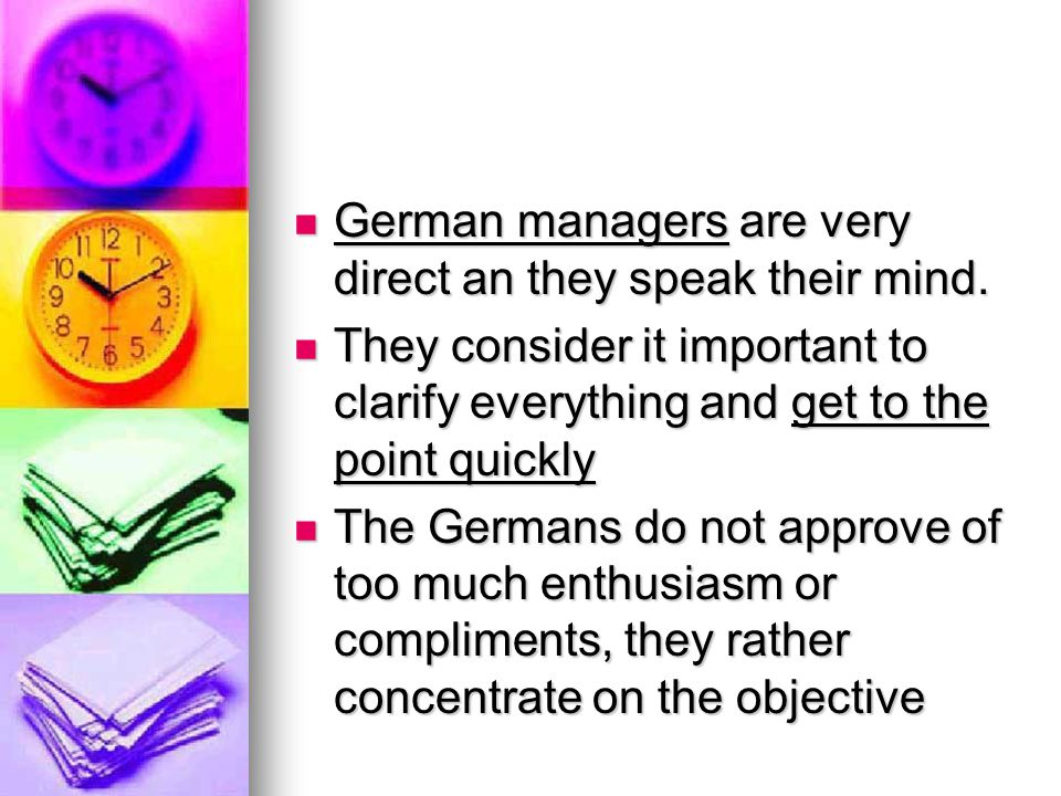 German managers are very direct an they speak their mind.