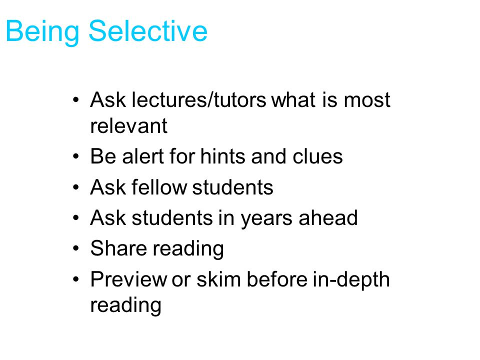 Being Selective Ask lectures/tutors what is most relevant