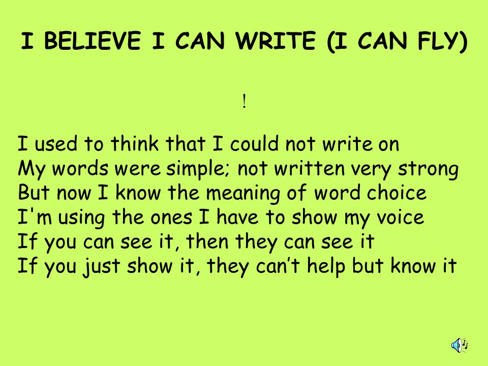 I BELIEVE I CAN WRITE (I CAN FLY)