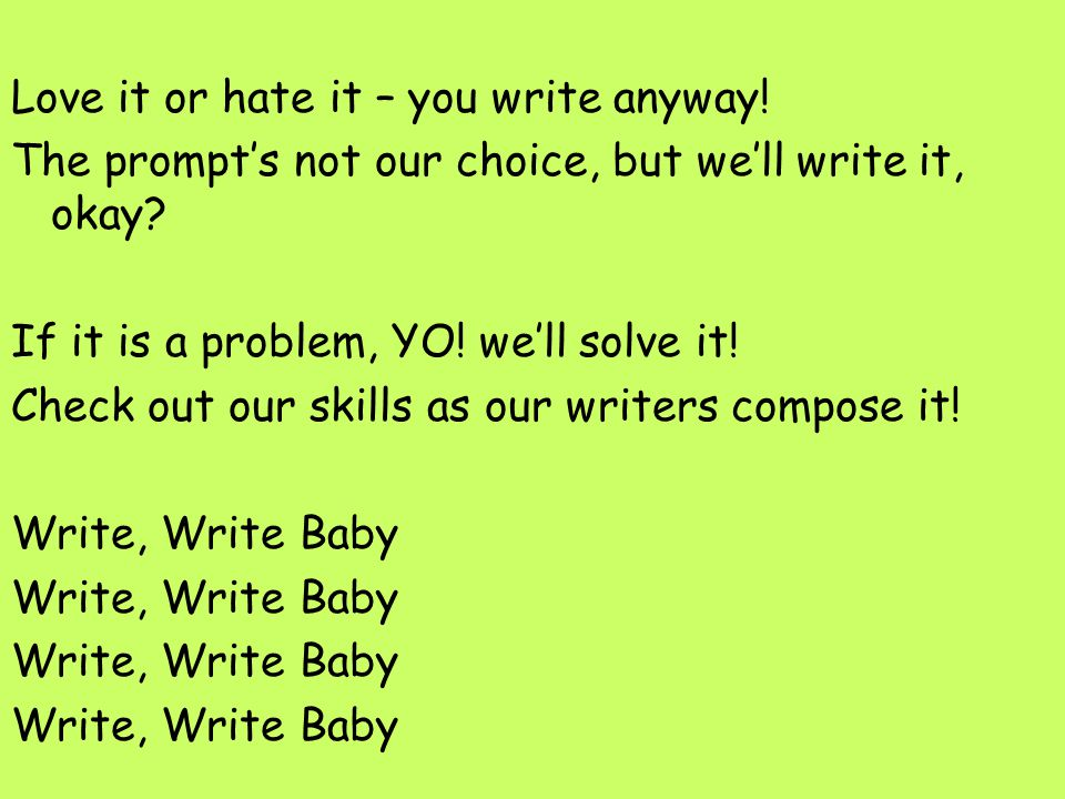 Love it or hate it – you write anyway!