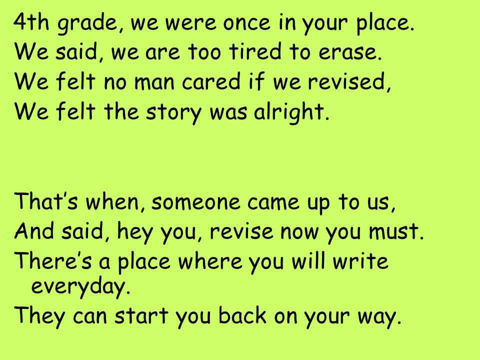 4th grade, we were once in your place.