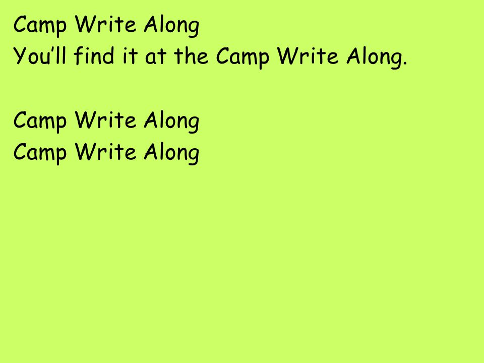 Camp Write Along You'll find it at the Camp Write Along.