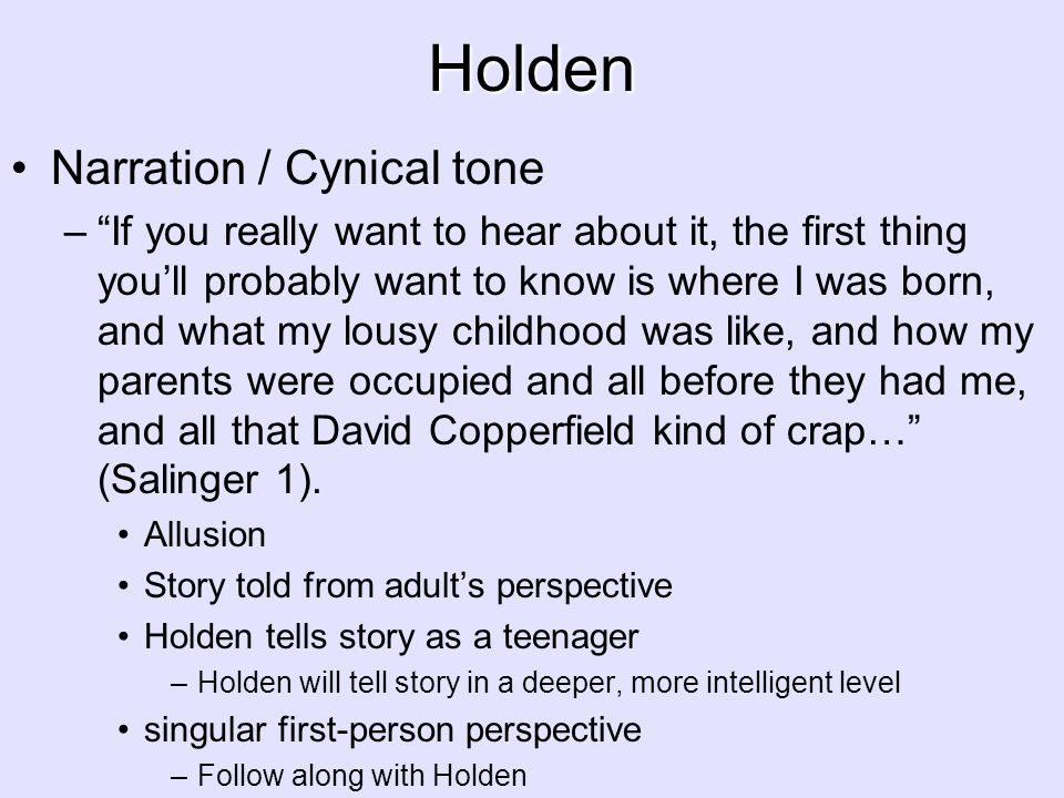 Holden Narration / Cynical tone