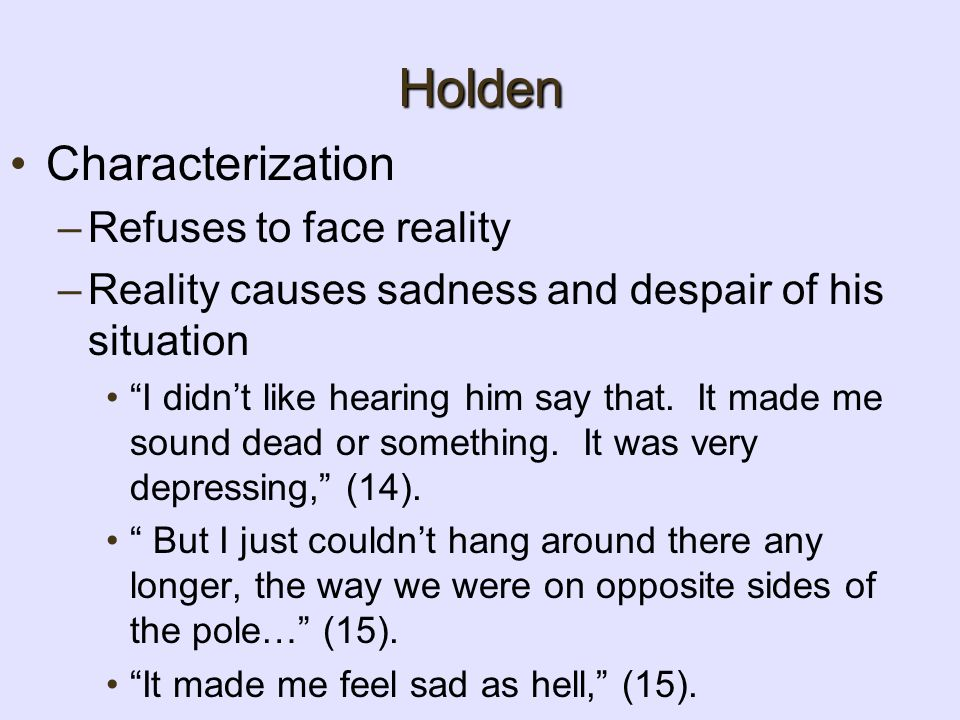 Holden Characterization Refuses to face reality