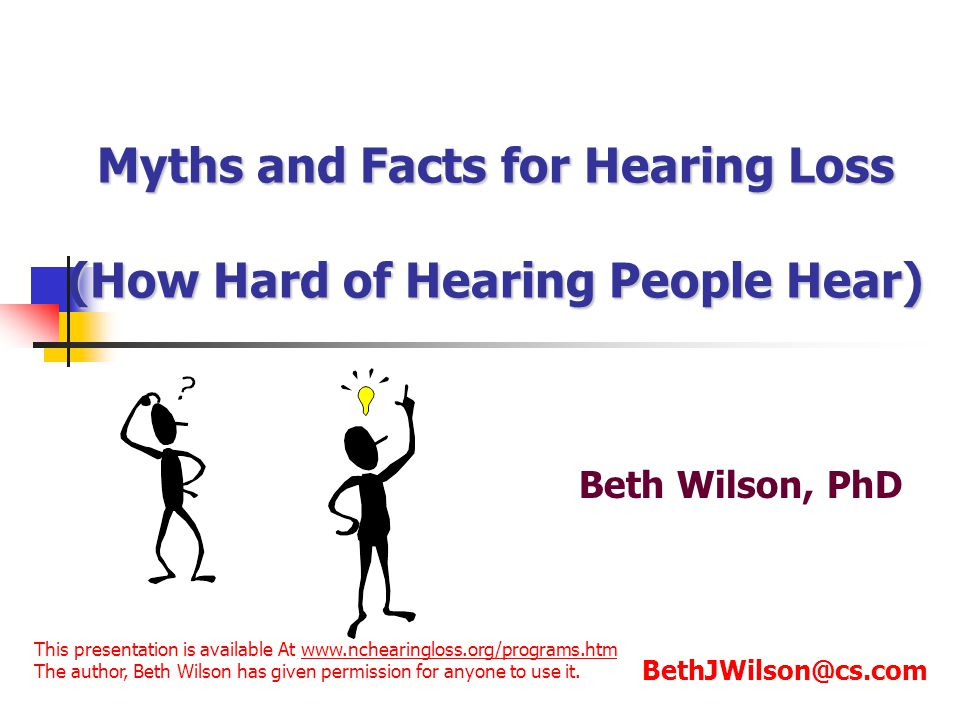 Myths and Facts for Hearing Loss (How Hard of Hearing People Hear)