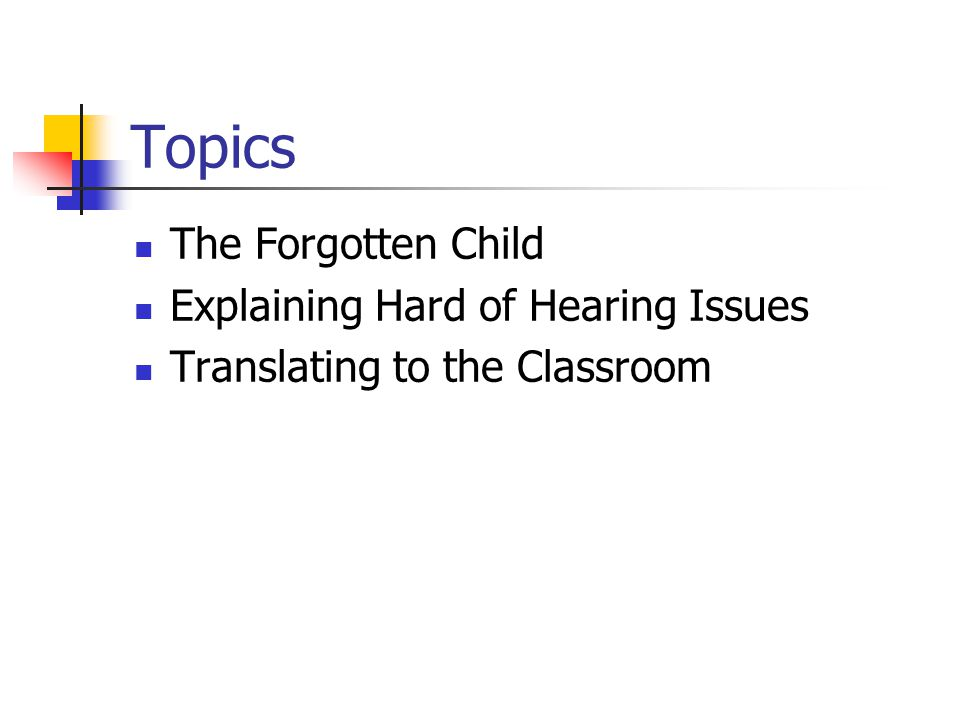 Topics The Forgotten Child Explaining Hard of Hearing Issues