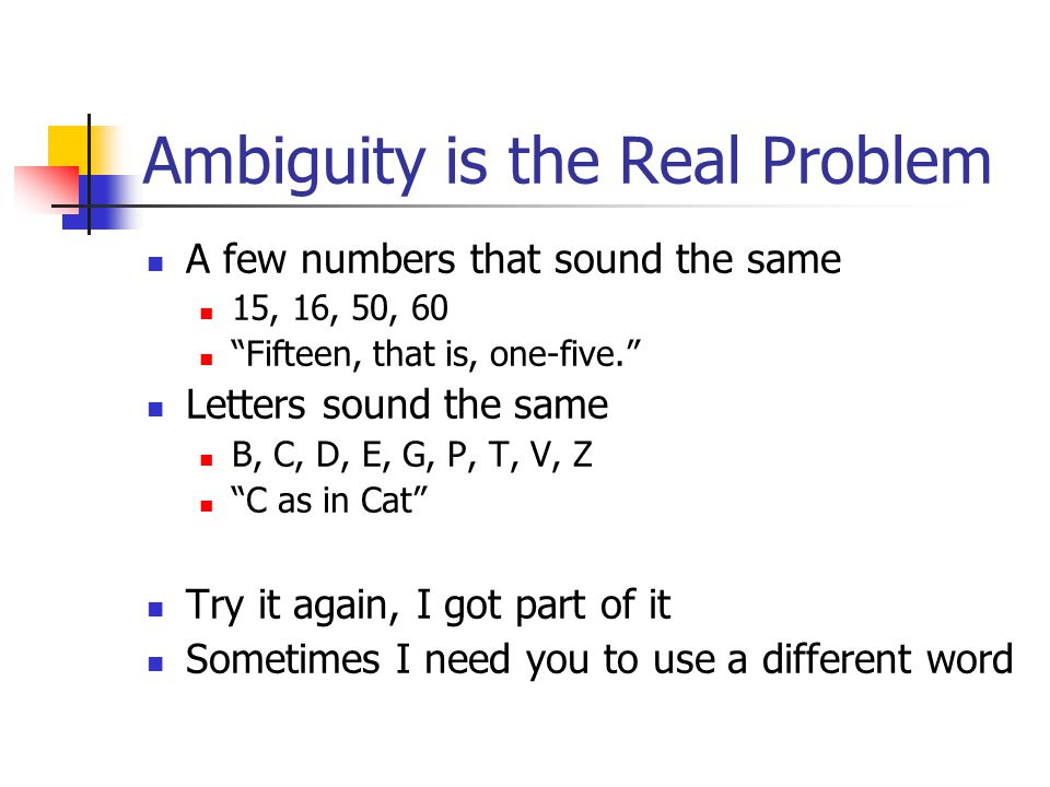 Ambiguity is the Real Problem