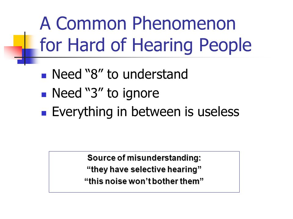 A Common Phenomenon for Hard of Hearing People