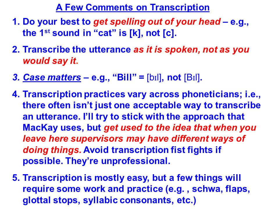 A Few Comments on Transcription