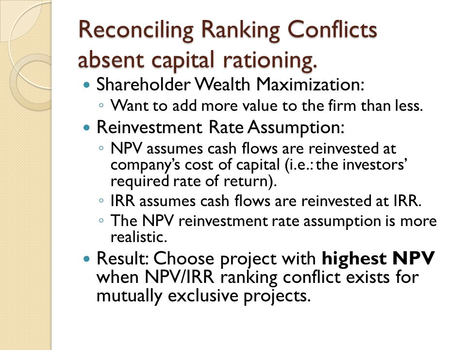 Reconciling Ranking Conflicts absent capital rationing.
