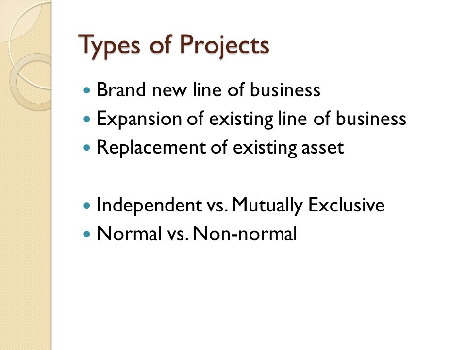 Types of Projects Brand new line of business