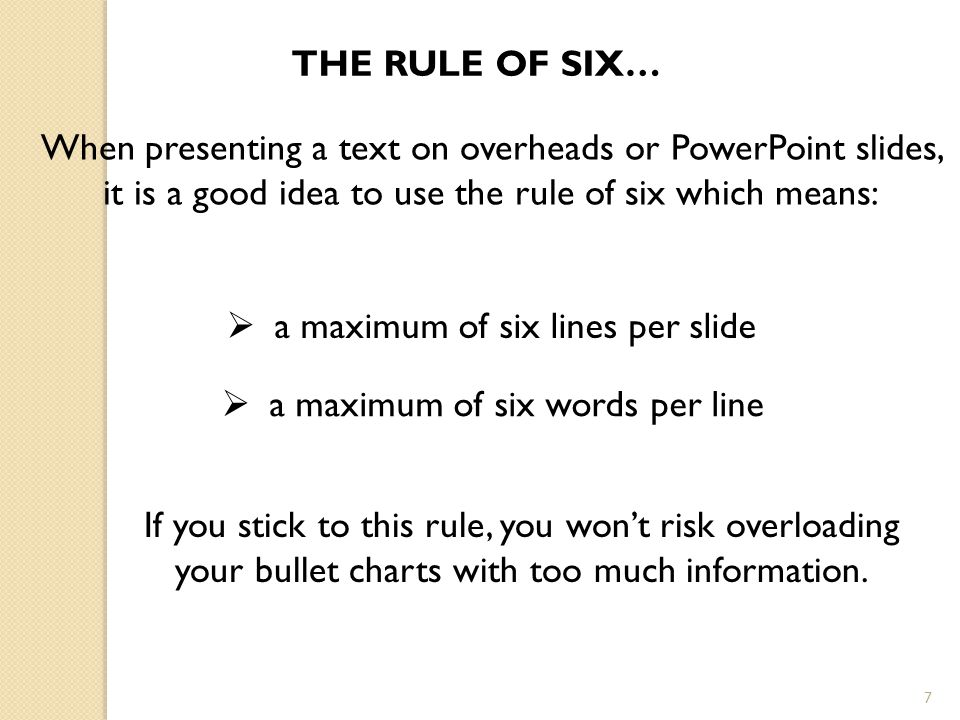 When presenting a text on overheads or PowerPoint slides,