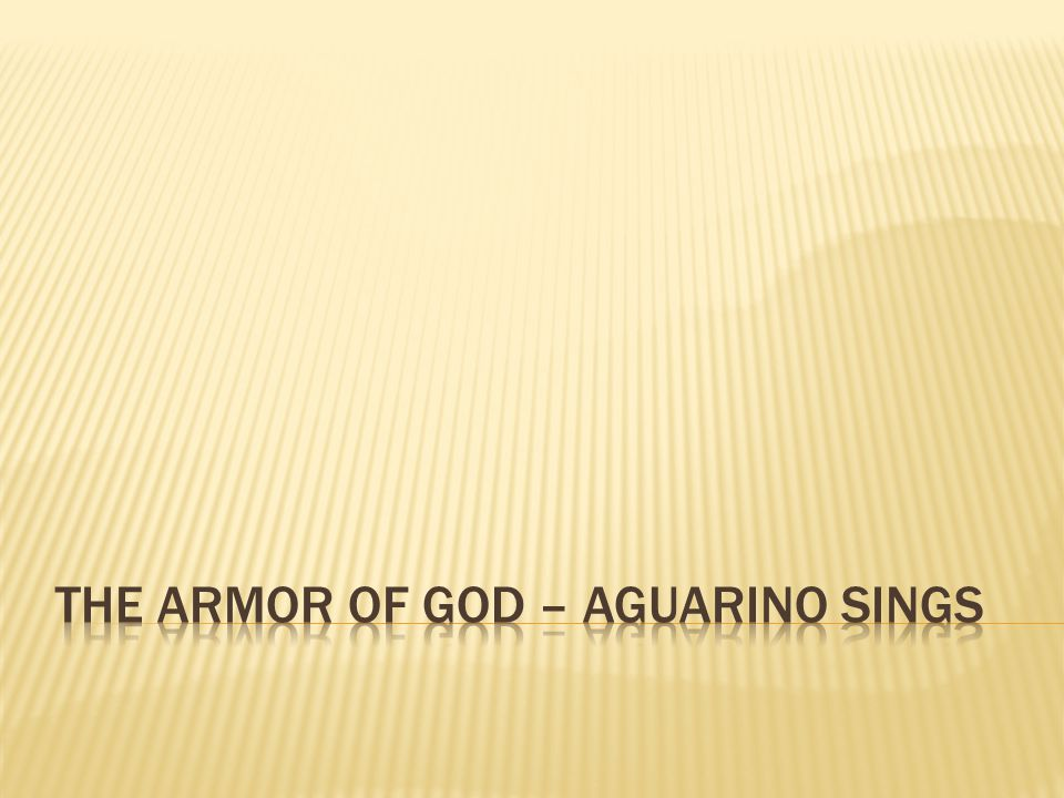 The armor of god – aguarino sings