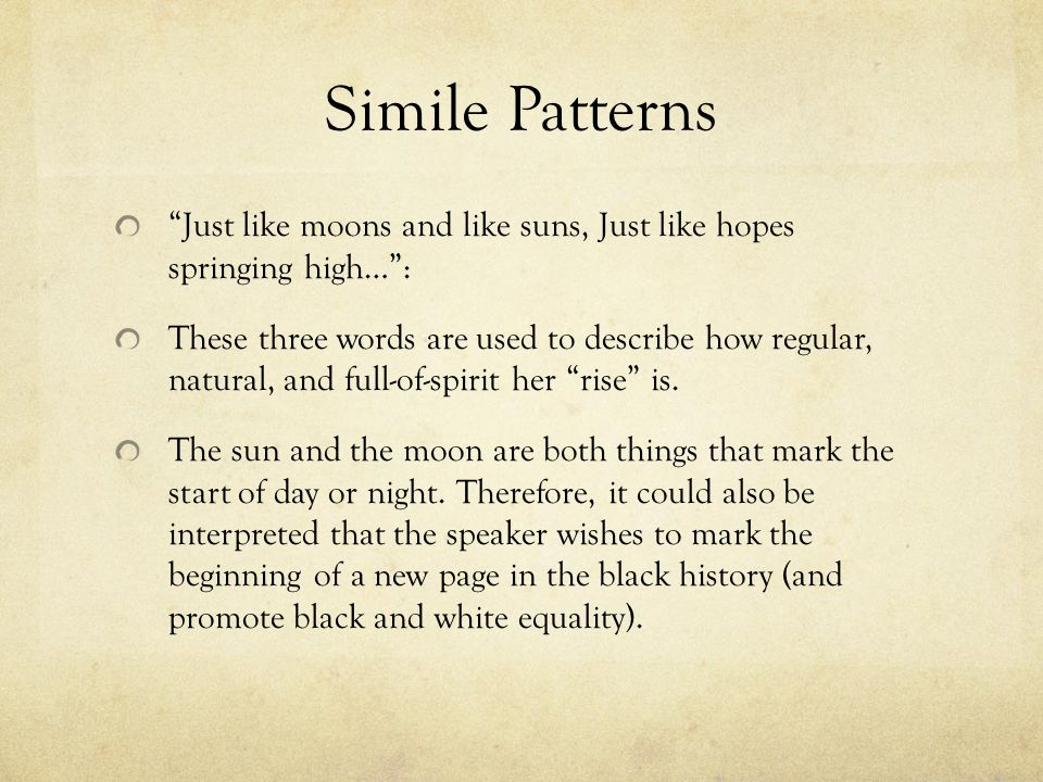 Simile Patterns Just like moons and like suns, Just like hopes springing high… :