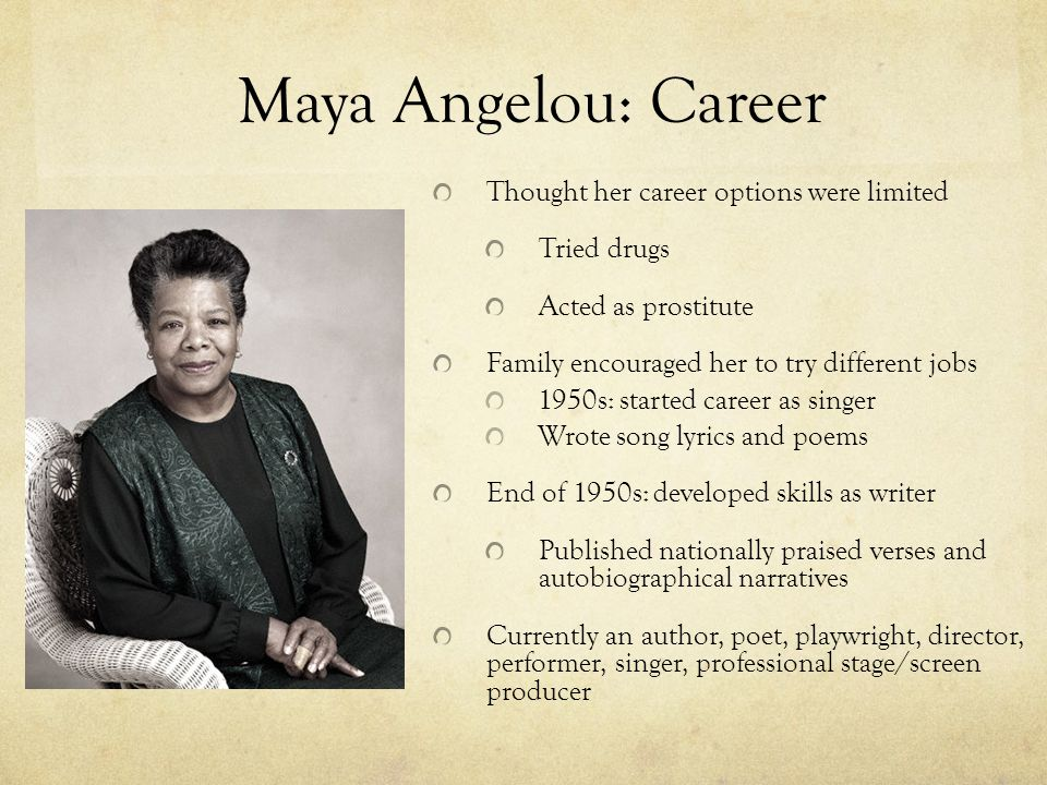 Maya Angelou: Career Thought her career options were limited