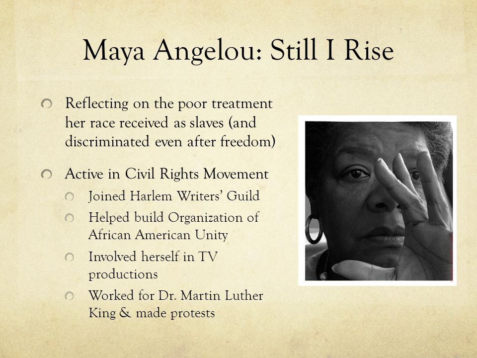 the struggles of african americans with oppression and hatred in still i rise a poem by maya angelou Best famous maya angelou poems written by maya angelou | still i rise so say the asian, the hispanic, the jew, the african and native american, the sioux.